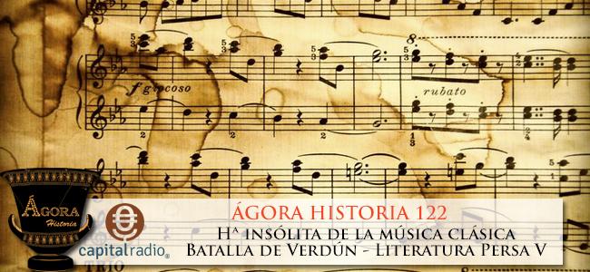 123 Ágora Historia - Hª insólita música clásica - Verdún - Literatura persa V