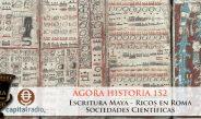 Descarga Agora Historia 152 Escritura Maya – Ricos en Roma – Sociedades Científicas