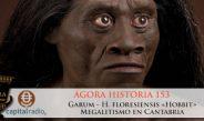 """Agora Historia 153 Garum – H. floresiensis """"Hobbit"""" – Megalitismo en Cantabria"""