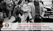 Ágora Historia 154 Ser mujer en tiempos de Franco – Domingo García – España centro del mundo 1519 – 1682