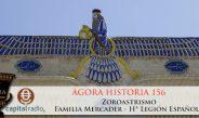 156 Ágora Historia – Zoroastrismo – Familia Mercader – Hª Legión española
