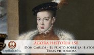 158 Ágora Historia – Don Carlos – El punto sobre la Hª – Tebas victoriosa