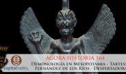 Ágora Historia 164 – Demonología Mesopotamia – Despertadores humanos – Fernández de los Ríos – Tartessos